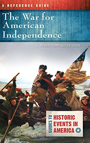 The War for American Independence: A Reference Guide (Guides to Historic Events in America) (The French Alliance In The Revolutionary War)