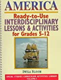 America: Ready-To-Use Interdisciplinary Lessons & Activites for Grades 5-12 (Social Studies Curriculum Activites Library)