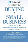 BizBuySell Guide To Buying A Small Business: A road map to the successful purchase of a business
