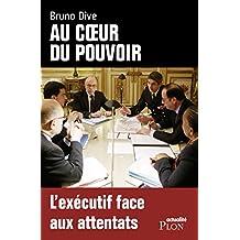 Au coeur du pouvoir : l'exécutif face aux attentats (French Edition)