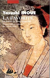 La favorite : le roman de Yang Kouei-fei, Inoue, Yasushi (1907-1991)