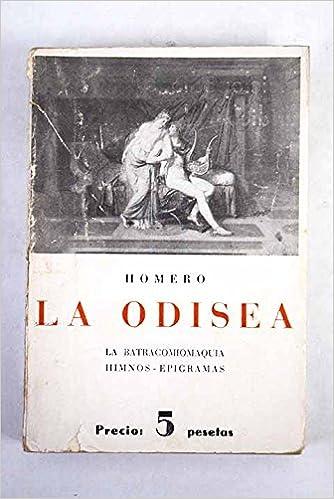 La Odisea ; La Batracomiomaquia; Himnos-Epigramas: Homero ...