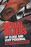 Serial Killers up Close and Very Personal, Victoria Redstall, 1843583992