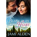Blame It On Your Heart (Big Timber Book 1)