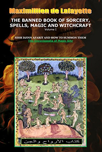 Volume I  THE BANNED BOOK OF SORCERY, SPELLS, MAGIC AND