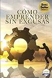 En este libro encontrarás las claves para que puedas Emprender sin que ninguna excusa te detenga.No es fácil emprender, siempre existen barreras que se entrometen y evitan que los emprendedores logren todo lo que tanto desean.Por eso es impor...