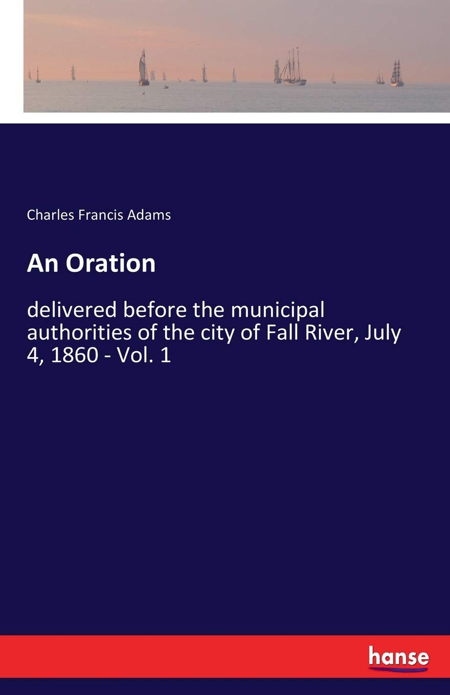 Buy An Oration: delivered before the municipal authorities of the