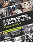 Research Methods in Crime and Justice, Brian L. Withrow, 0415884365