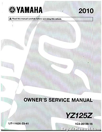 Dirt Bike Owners Manual (LIT-11626-23-41 2010 Yamaha YZ125 Owners Service Manual)
