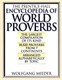 Prentice Hall Encyclopedia of World Proverbs, Wolfgang Mieder, 1567311261