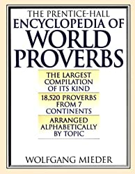 The Prentice-Hall Encyclopedia of World Proverbs