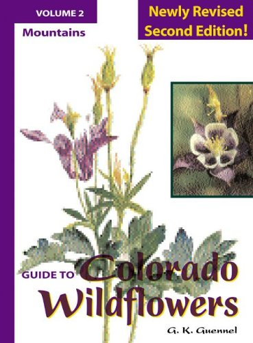 Guide to Colorado Wildflowers: Mountains (Guide to Colorado Wildflowers. Vol 2. Mountains) PDF