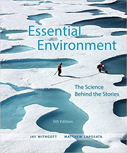 Book By Jay H. Withgott Essential Environment: The Science behind the Stories (5th Edition) (5th Fifth Edition)