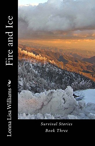 Book: Fire and Ice (Survival Stories) by Lonna Lisa Williams