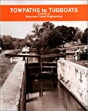 Towpaths to Tugboats, a History of American Canal Engineering, William H. Shank and Mayo, 0933788401