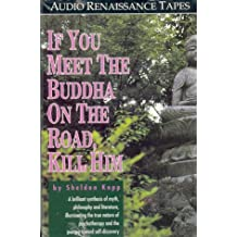 If You Meet the Buddha on the Road, Kill Him!: The Pilgrimage of Psychotherapy Patients