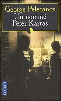Un nommé Peter Karras par Pelecanos