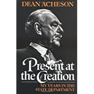 Present at the Creation: My Years in the State Department