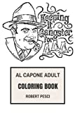 Al Capone Adult Coloring Book: Legendary American Mobster and Crime Boss, Scarface and Mafia Inspired Adult Coloring Book (Al Capone Books)