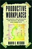 Productive Workplaces: Organizing and Managing forDignity, Meaning, and Community (Paper Edition)