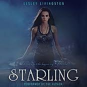 Starling: The Starling Saga, Book 1   Lesley Livingston
