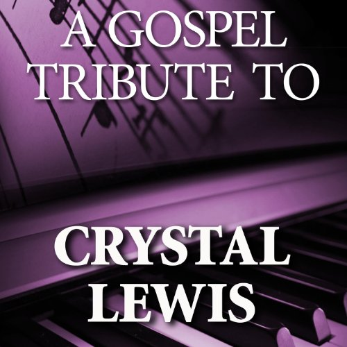 A Gospel Tribute To Crystal Lewis