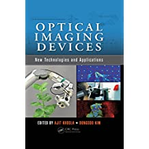 Optical Imaging Devices: New Technologies and Applications (Devices, Circuits, and Systems)