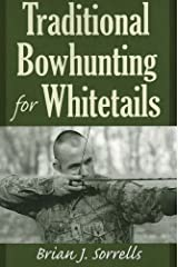 Traditional Bowhunting for Whitetails Paperback
