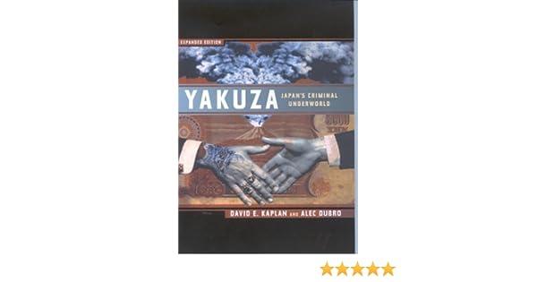 Yakuza: The Explosive Account of Japans Criminal Underworld: Amazon.es: David E. Kaplan, Alec Dubro: Libros en idiomas extranjeros