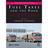 Fuel Taxes and the Poor: The Distributional Effects of Gasoline Taxation and Their Implications for Climate Policy (Environment for Development)