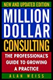 img - for Million Dollar Consulting, New and Updated Edition: The Professional's Guide to Growing a Practice book / textbook / text book