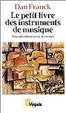 Le petit livre des instruments de musique par Franck