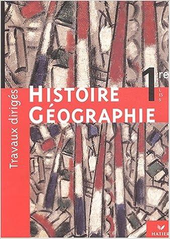 Télécharger en ligne Histoire-Géographie, 1re L, ES, S : Travaux dirigés pdf