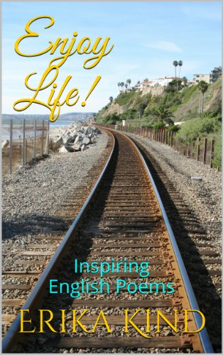Enjoy Life!: Inspiring English Poems by [Kind, Erika]