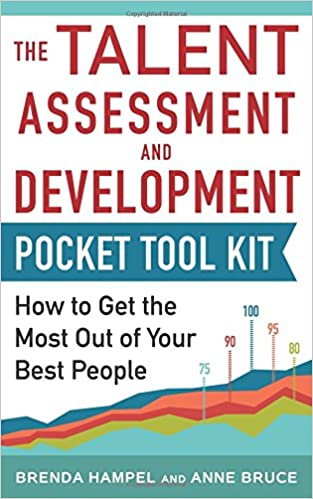 Book Talent Assessment and Development Pocket Tool Kit: How to Get the Most out of Your Best People