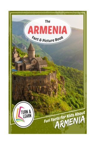 The Armenia Fact and Picture Book: Fun Facts for Kids About Armenia (Turn and Learn)