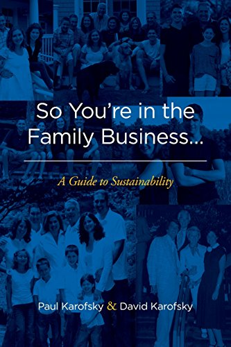 So You're in the Family Business...: A Guide to Sustainability