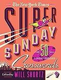 The New York Times Super Sunday Crosswords Volume 9: 50 Sunday Puzzles
