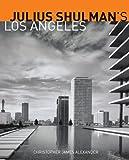 Julius Shulman's Los Angeles Julius Shulman's Los Angeles Julius Shulman's Los Angeles