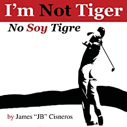 I'm Not Tiger - No Soy Tigre