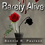 Barely Alive: Barely Alive Series, Book 1 | Bonnie R. Paulson