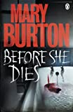 Front cover for the book Before She Dies by Mary Burton