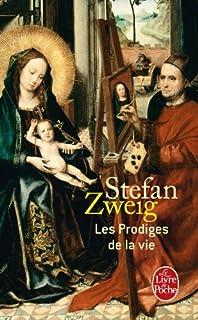 Les prodiges de la vie, Zweig, Stefan (1881-1942)
