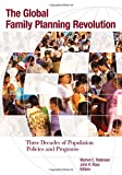 The Global Family Planning Revolution: Three Decades of Population Policies and Programs (Moving Out of Poverty)