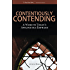 Contentiously Contending: A Word to Today's Apologetics Emphasis