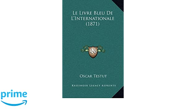 Le Livre Bleu De L Internationale 1871 French Edition
