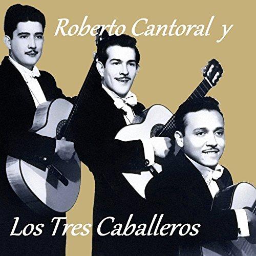 Roberto Cantoral y los Tres Caballeros
