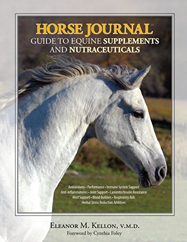 Horse Journal Guide to Equine Supplements and Nutraceuticals by Brand: Lyons Press