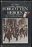 Forgotten heroes: The Canadians at Dieppe by John Mellor front cover
