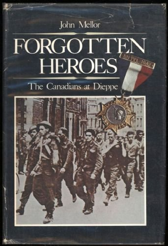 Forgotten heroes: The Canadians at Dieppe